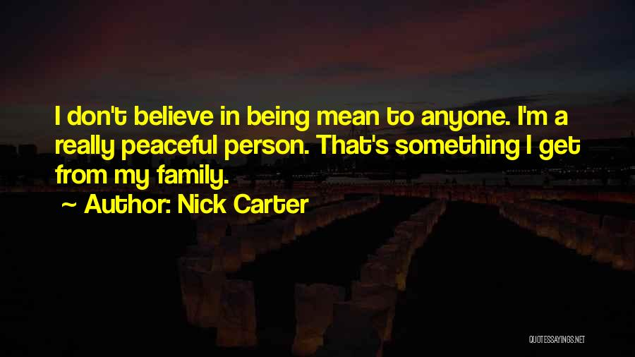 Being Mean To Family Quotes By Nick Carter
