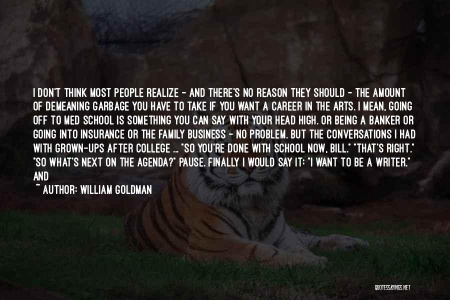 Being Mean To Family Quotes By William Goldman