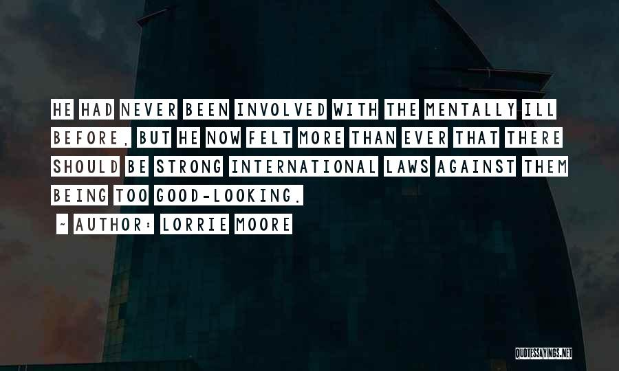Being Mentally Strong Quotes By Lorrie Moore