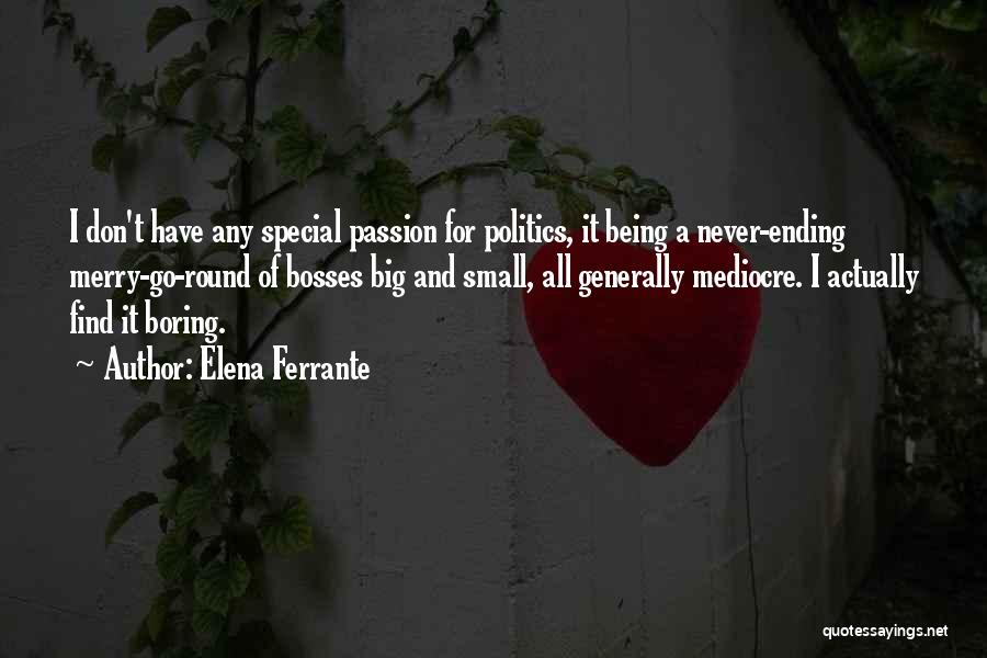 Being My Own Boss Quotes By Elena Ferrante