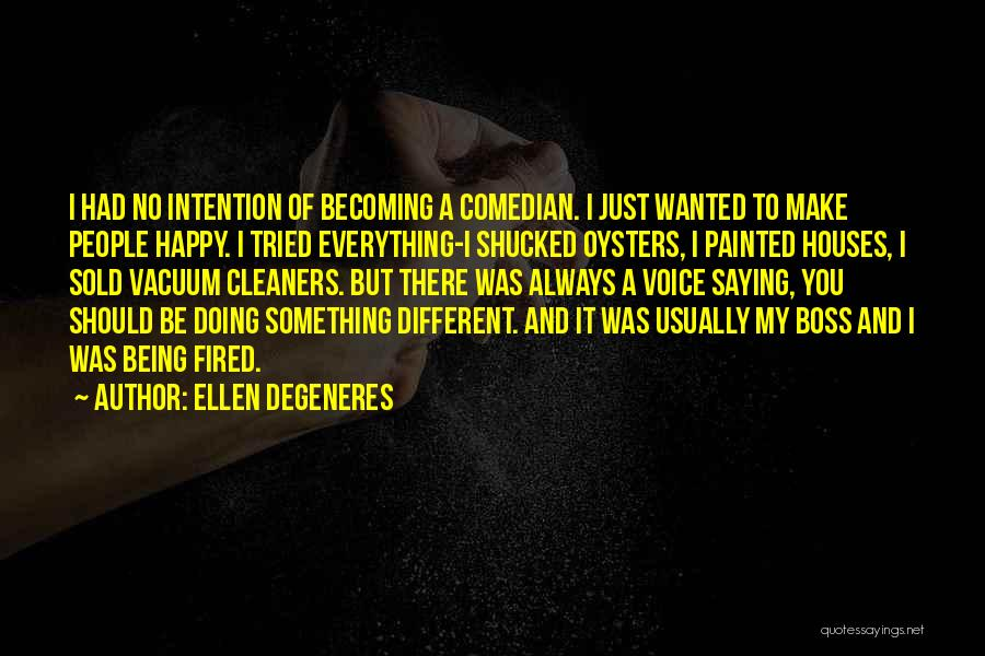 Being My Own Boss Quotes By Ellen DeGeneres