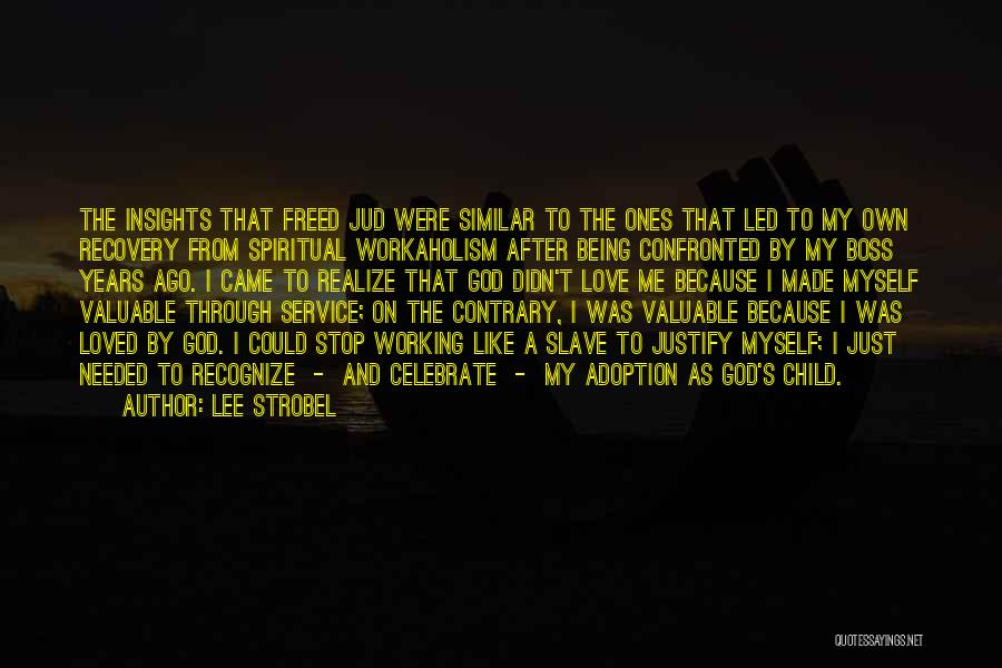 Being My Own Boss Quotes By Lee Strobel