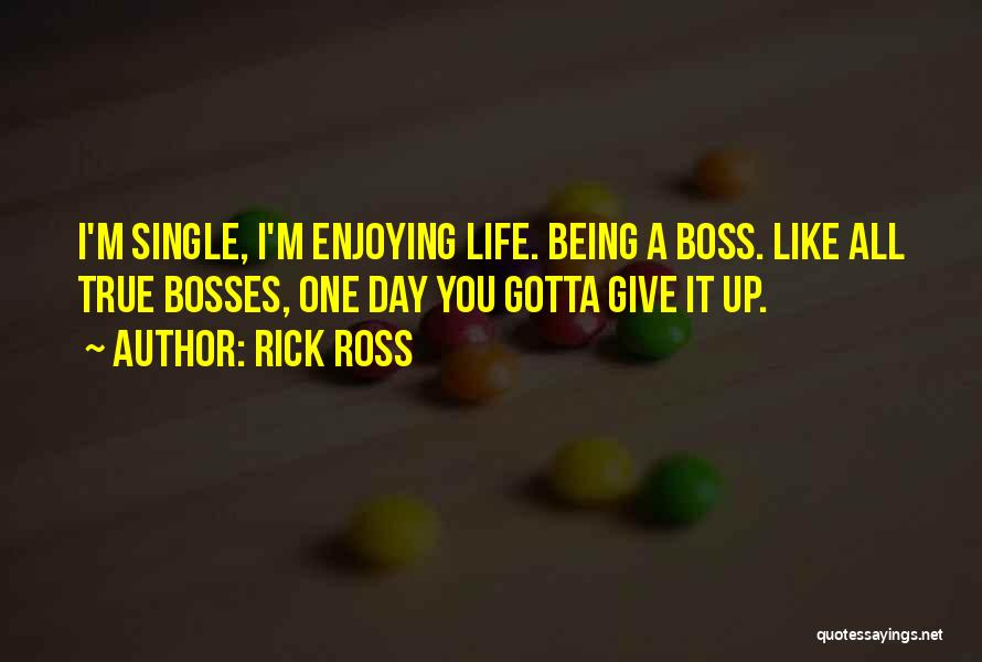 Being My Own Boss Quotes By Rick Ross