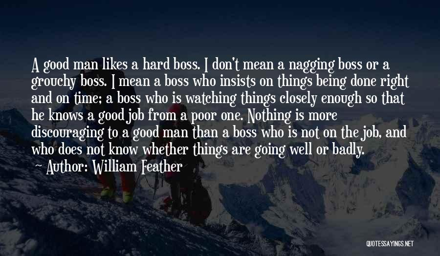 Being My Own Boss Quotes By William Feather