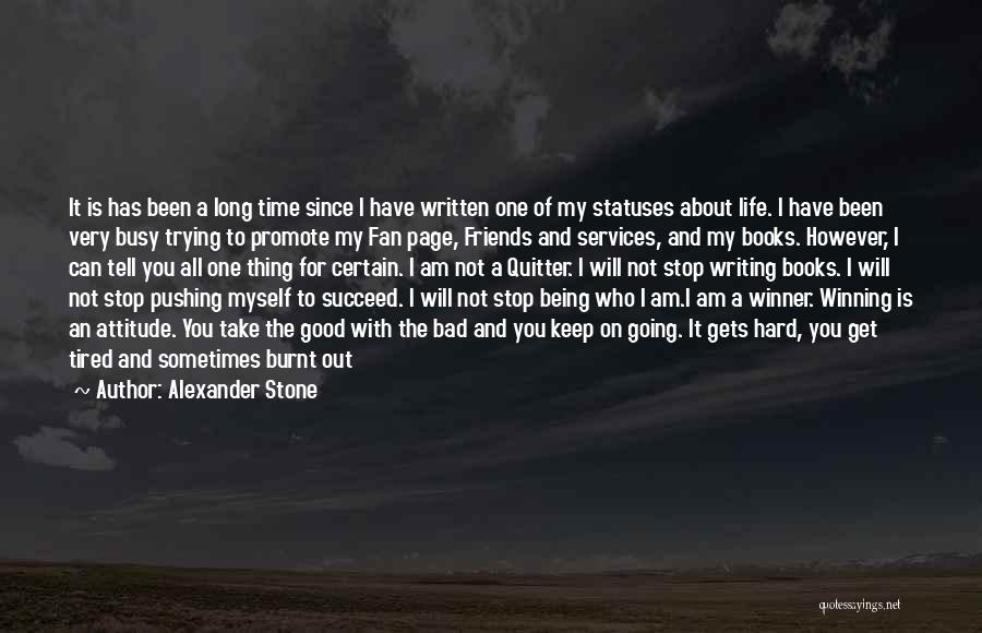 Being Myself Attitude Quotes By Alexander Stone
