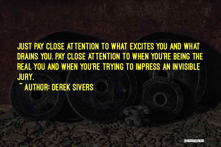 Being Myself Attitude Quotes By Derek Sivers