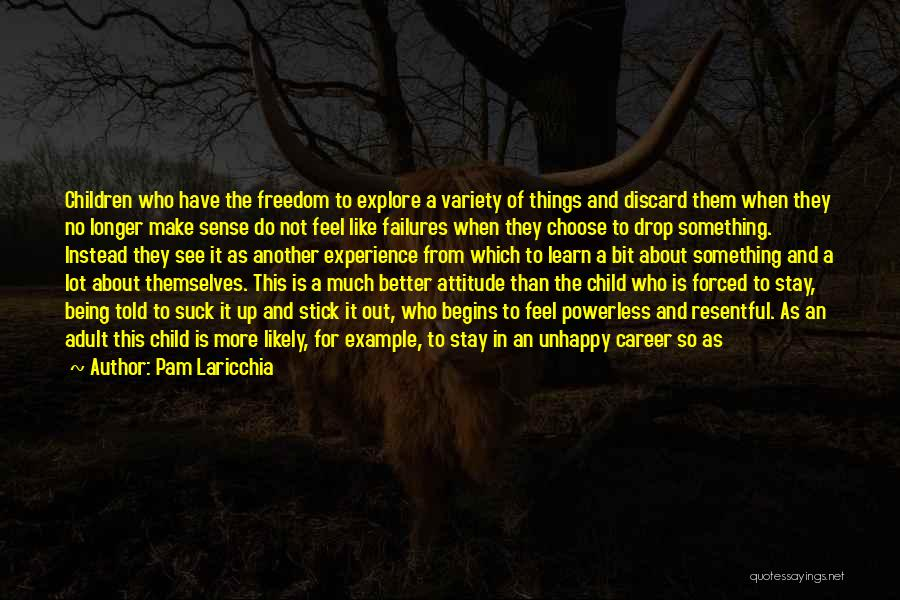 Being Myself Attitude Quotes By Pam Laricchia