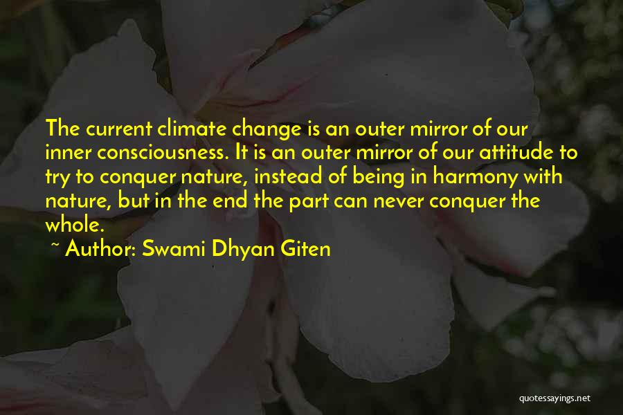 Being Myself Attitude Quotes By Swami Dhyan Giten