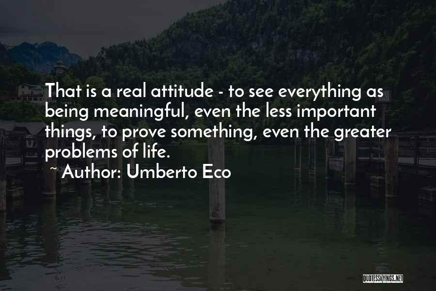 Being Myself Attitude Quotes By Umberto Eco