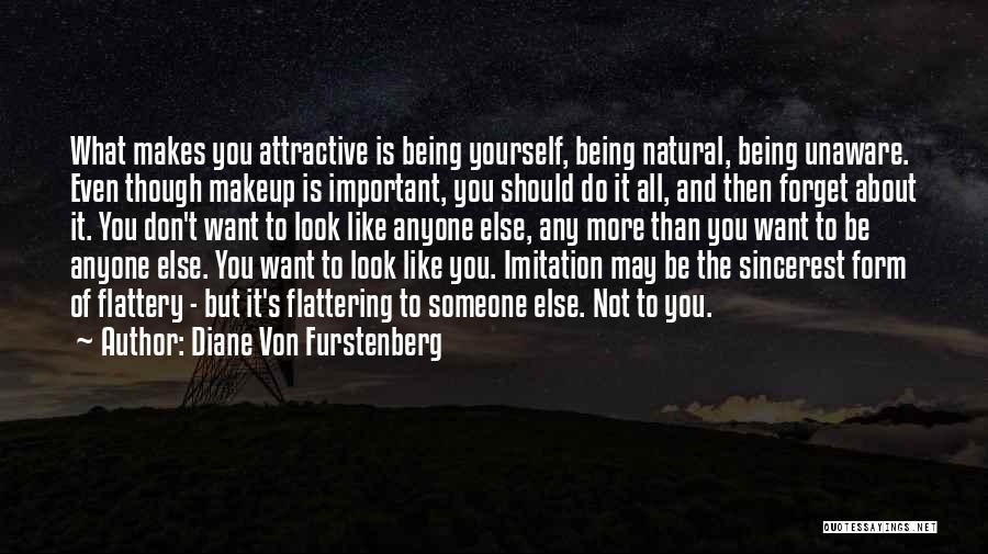 Being Natural No Makeup Quotes By Diane Von Furstenberg