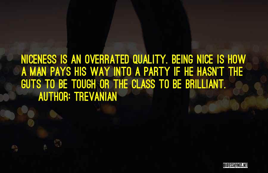 Being Nice Overrated Quotes By Trevanian