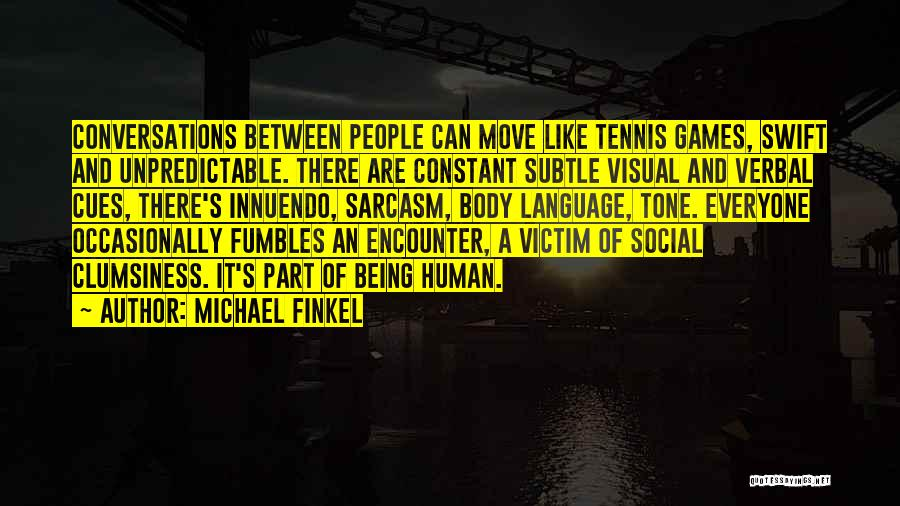 Being Non Verbal Quotes By Michael Finkel