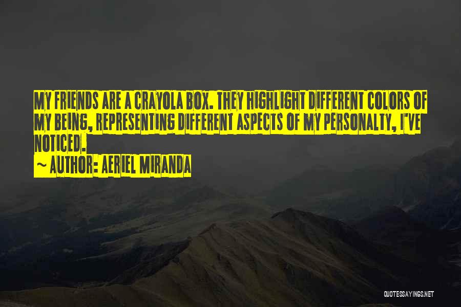 Being Noticed Quotes By Aeriel Miranda