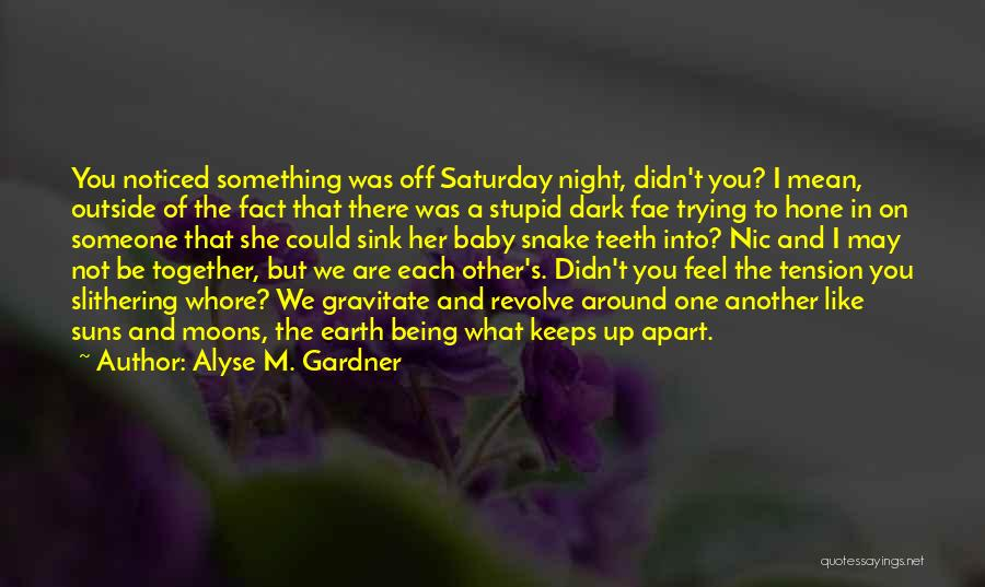 Being Noticed Quotes By Alyse M. Gardner