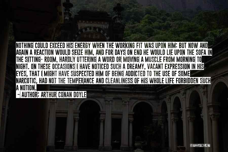 Being Noticed Quotes By Arthur Conan Doyle