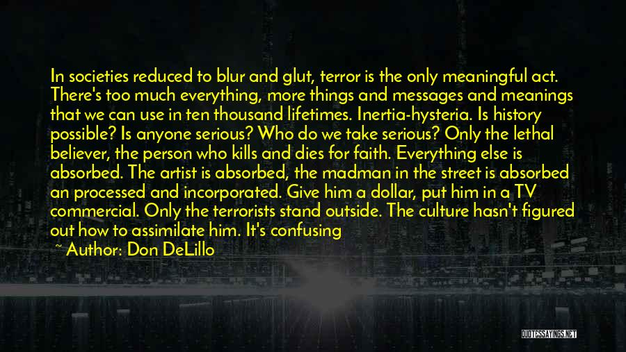 Being Noticed Quotes By Don DeLillo