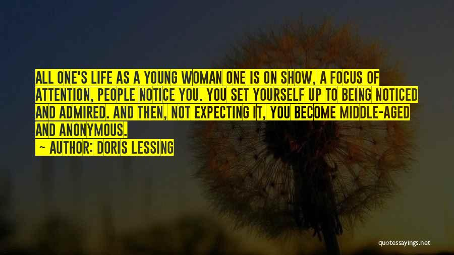 Being Noticed Quotes By Doris Lessing