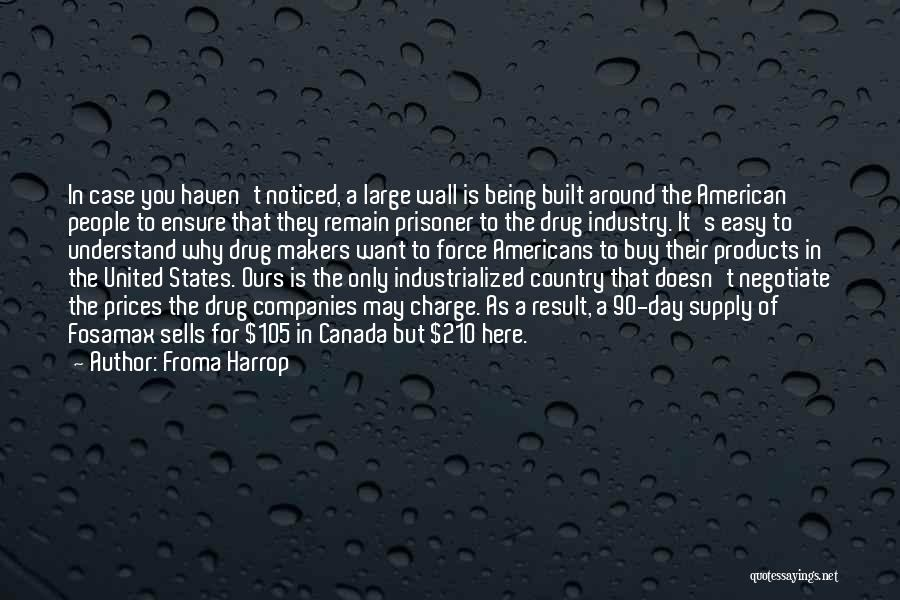 Being Noticed Quotes By Froma Harrop