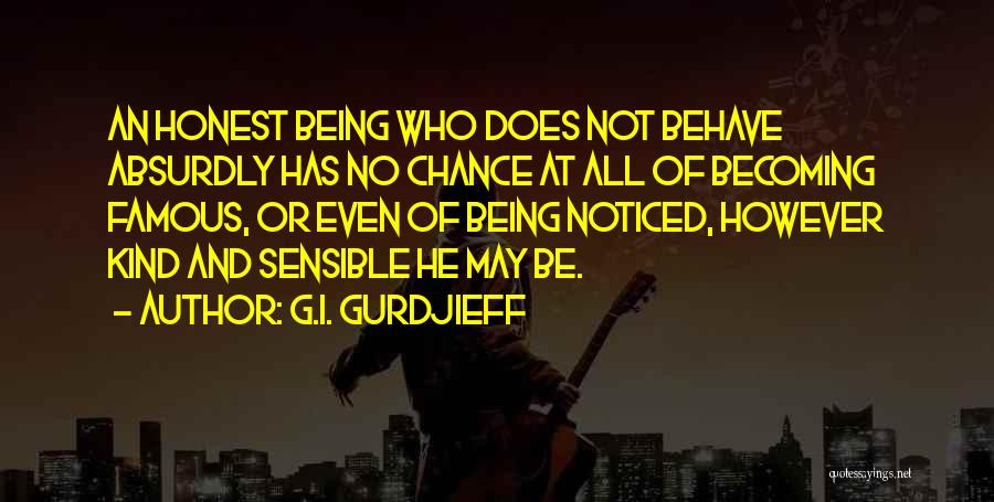 Being Noticed Quotes By G.I. Gurdjieff