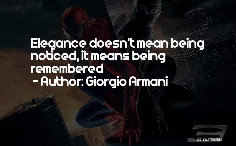 Being Noticed Quotes By Giorgio Armani