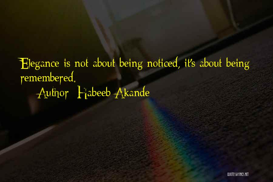 Being Noticed Quotes By Habeeb Akande