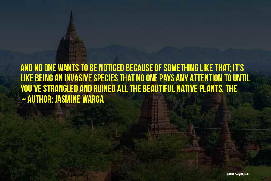 Being Noticed Quotes By Jasmine Warga