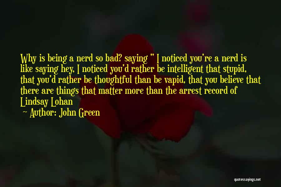 Being Noticed Quotes By John Green