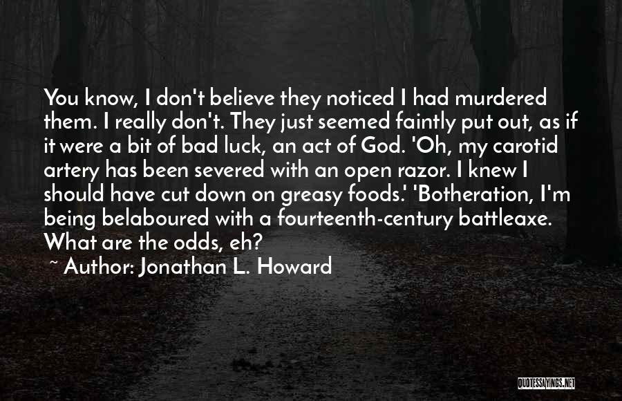 Being Noticed Quotes By Jonathan L. Howard