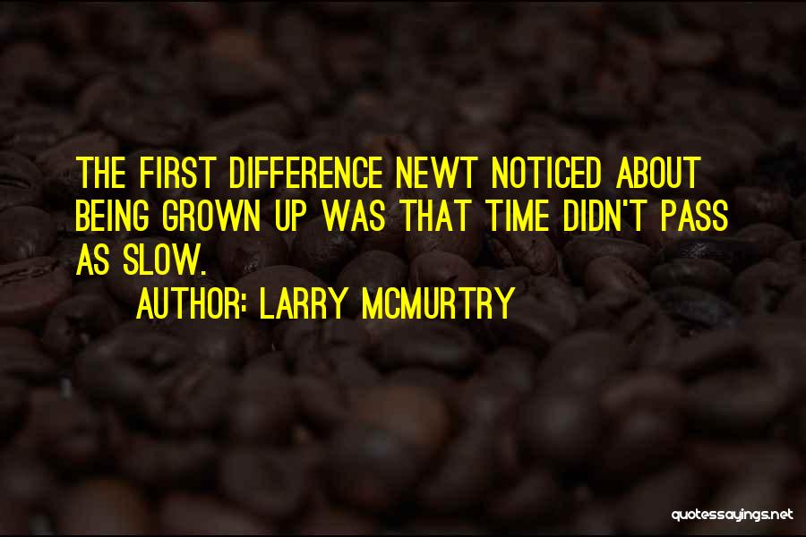 Being Noticed Quotes By Larry McMurtry