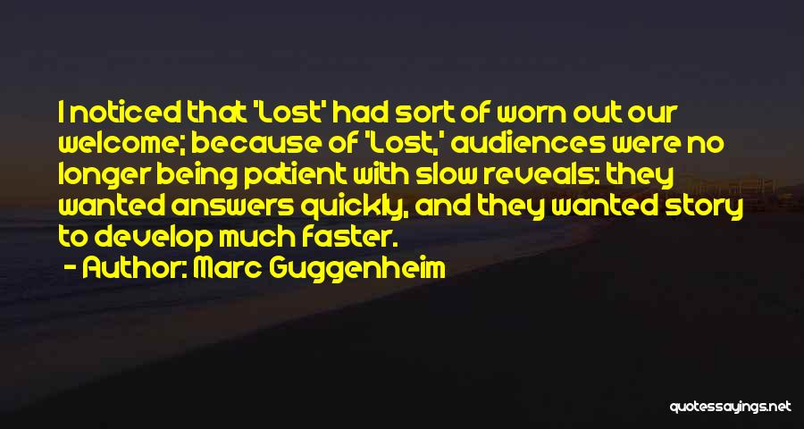 Being Noticed Quotes By Marc Guggenheim