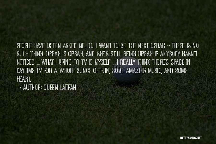 Being Noticed Quotes By Queen Latifah