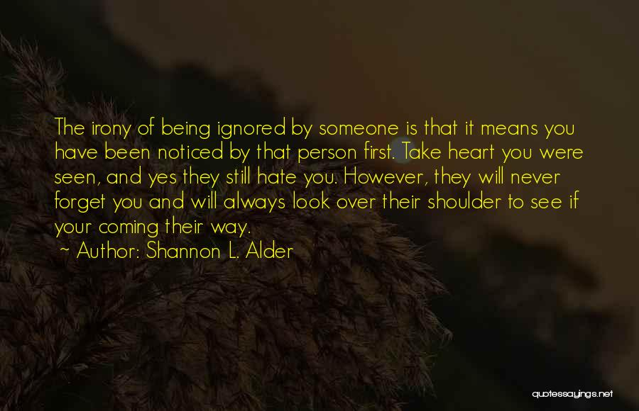 Being Noticed Quotes By Shannon L. Alder