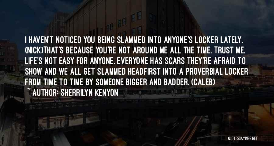Being Noticed Quotes By Sherrilyn Kenyon