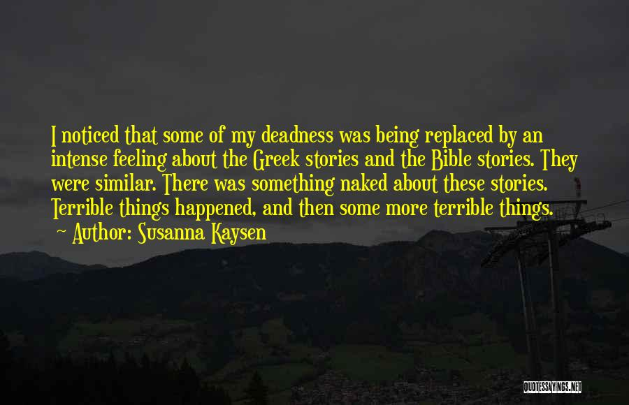 Being Noticed Quotes By Susanna Kaysen
