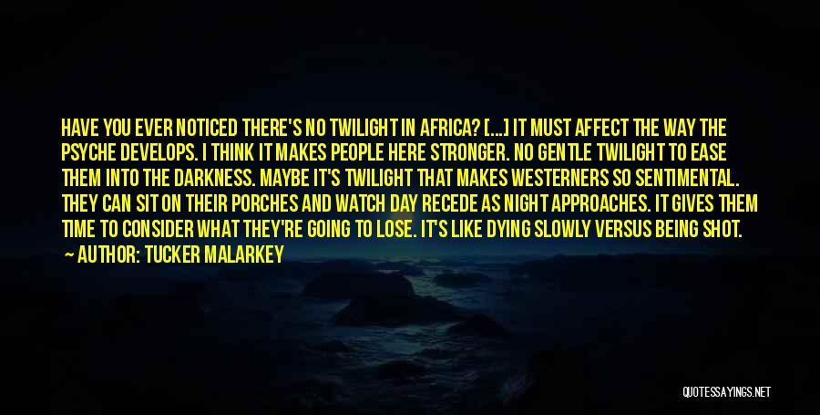 Being Noticed Quotes By Tucker Malarkey