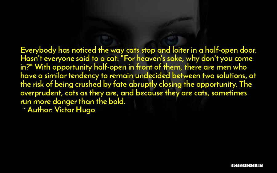 Being Noticed Quotes By Victor Hugo