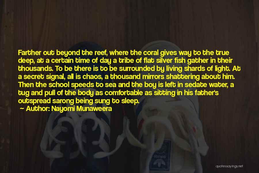 Being Out At Sea Quotes By Nayomi Munaweera