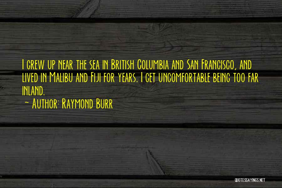 Being Out At Sea Quotes By Raymond Burr