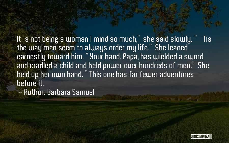 Being Over Him Quotes By Barbara Samuel