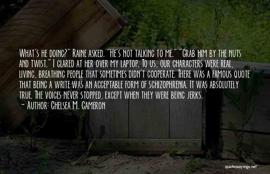 Being Over Him Quotes By Chelsea M. Cameron