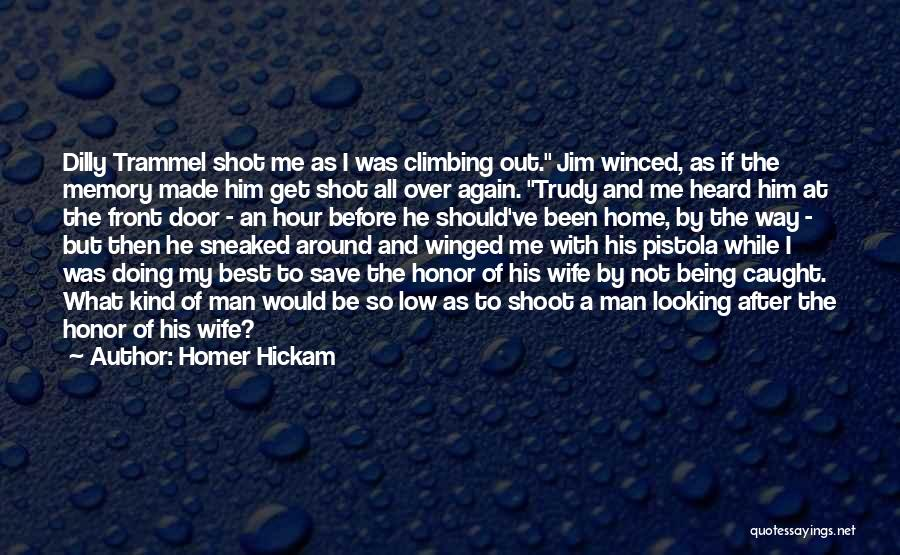 Being Over Him Quotes By Homer Hickam