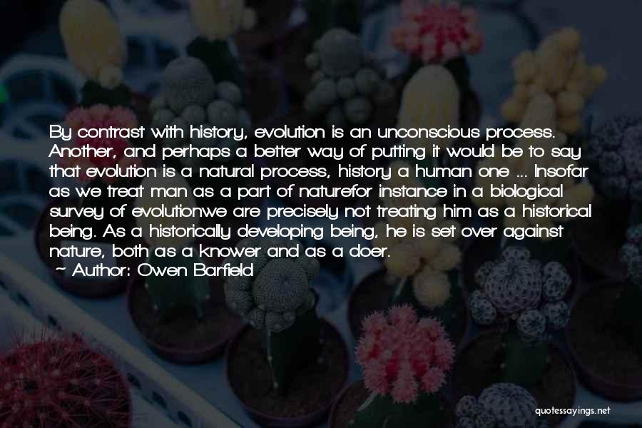 Being Over Him Quotes By Owen Barfield