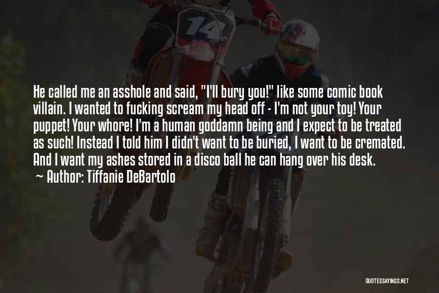 Being Over Him Quotes By Tiffanie DeBartolo