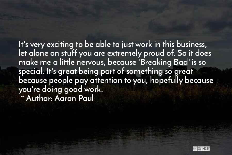 Being Part Of Something Quotes By Aaron Paul
