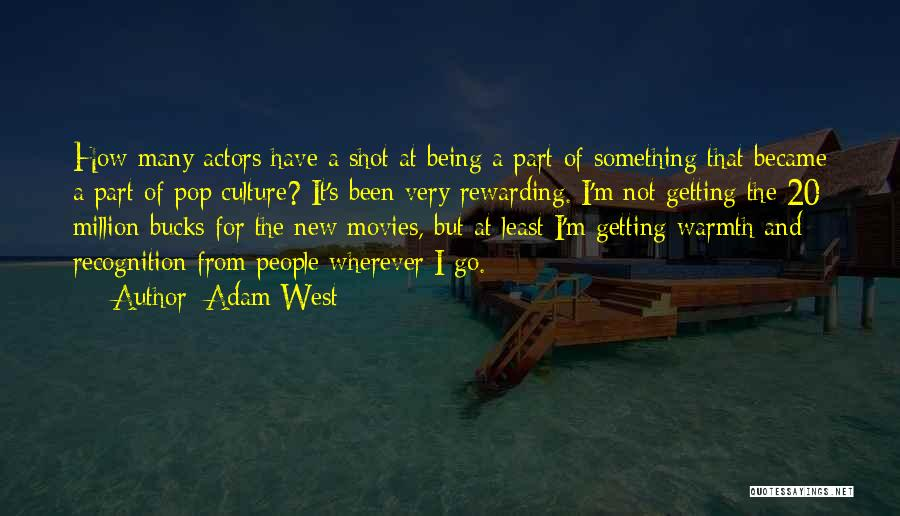 Being Part Of Something Quotes By Adam West