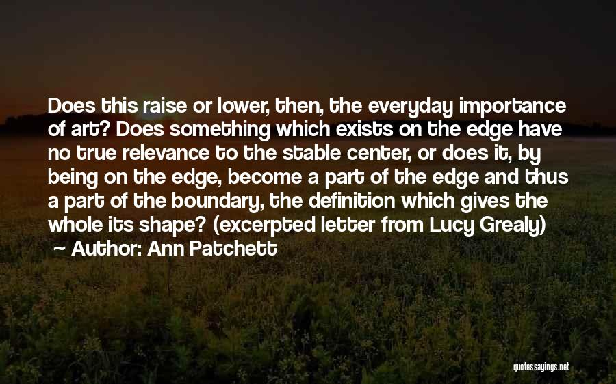 Being Part Of Something Quotes By Ann Patchett