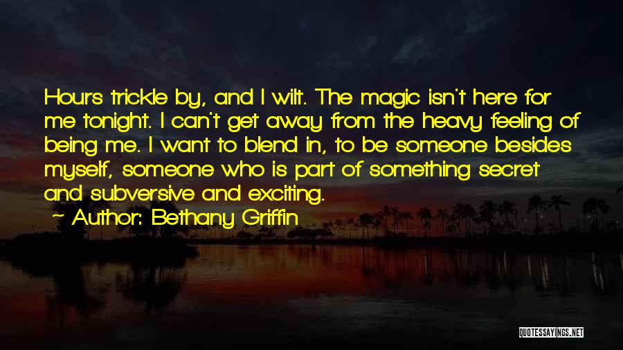 Being Part Of Something Quotes By Bethany Griffin