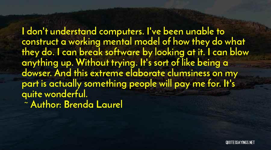 Being Part Of Something Quotes By Brenda Laurel