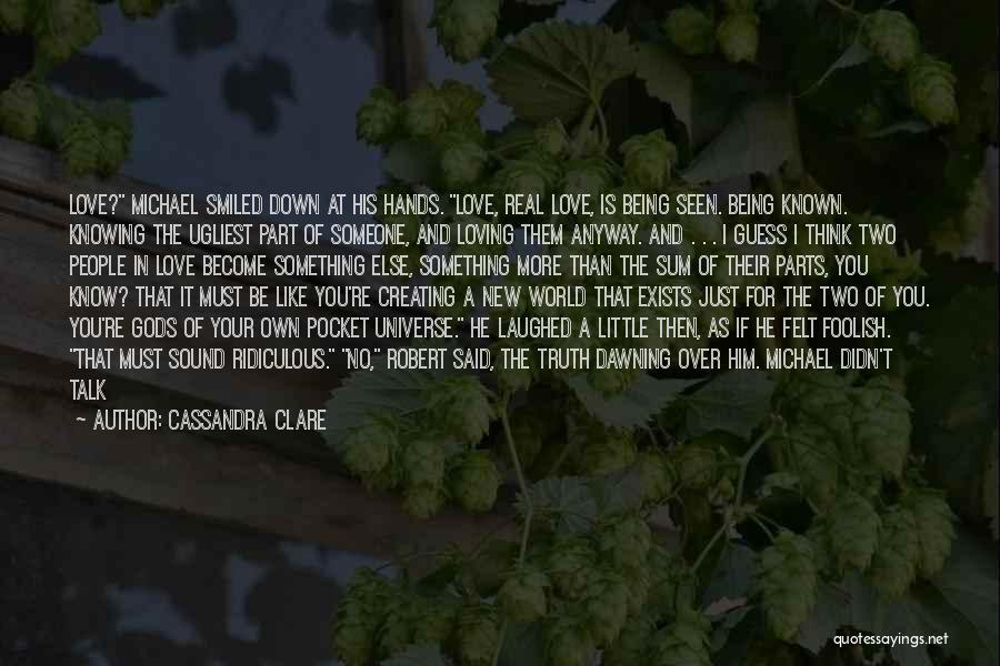 Being Part Of Something Quotes By Cassandra Clare