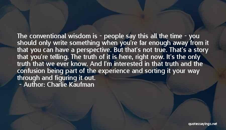 Being Part Of Something Quotes By Charlie Kaufman